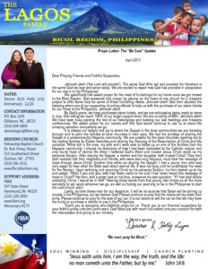 """Prayer Letter: The """"Be Cool"""" Update  April 2017   Dear Praying Friends and Faithful Supporters,  Jehovah-Jireh (""""the Lord will provide""""). The same God Who led and provided for Abraham is the same God we love and serve today. We are excited to report how God has provided in preparation for our return to the Philippines! We specifically had asked prayer for the need of furnishings for our home once we get moved to the Bicol Region. God answered that prayer by placing on the heart of one church for a missions project to offer some help for some of those furnishing needs. Jehovah-Jireh! God then doubled the blessing when one of our supporting churches offered to help us with the purchase of our plane tickets for our move to the Philippines. Jehovah-Jireh! By God's grace, we have purchased plane tickets, and we are anticipating being ready to move in July, God willing we reach 100% of our target support level. We are currently at 88%. Jehovah-Jireh! We have been busy packing the rest of our belongings and booking our last meetings and missions conferences. We asked prayer for our travels and that God would continue to use us to share His amazing salvation everywhere we go.  It is always our delight and joy to share the Gospel in the local communities we are traveling through and to point the families to local churches in their area. We had the privilege of sharing the Gospel in a predominantly Hispanic community. We are grateful for the local churches reaching out to the visiting families for Easter festivities and sharing the meaning of the Resurrection of Christ and His salvation. While still in the area, my wife and I were able to follow up on one of the families from the Hispanic community. I shared my testimony of how I had been dedicated to the Catholic religion and only found hope of eternal life when I believed God's Word and trusted Jesus Christ alone as my personal Saviour. After sharing the Gospel, a mother and her daughter both trusted Christ! They then both """