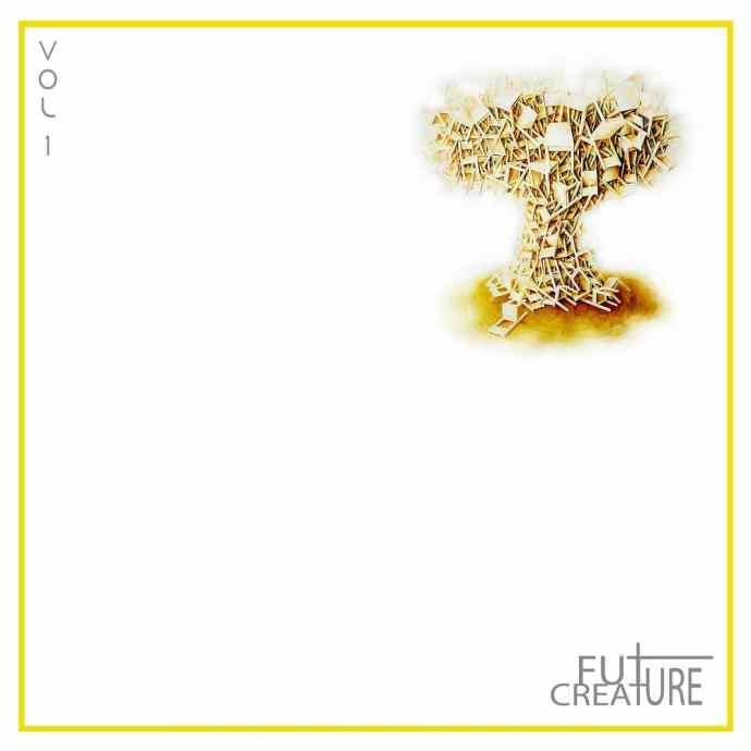 """Vol. 1, Future // Creature -""""Vol. 1"""" [EP]"""