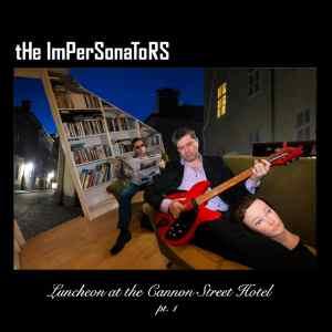 Cannon, Street, Hotel, The Impersonators