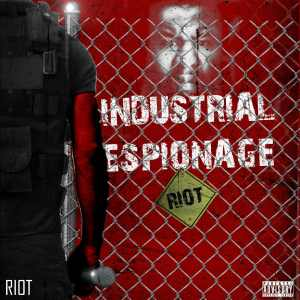Riot - Industrial Espionage