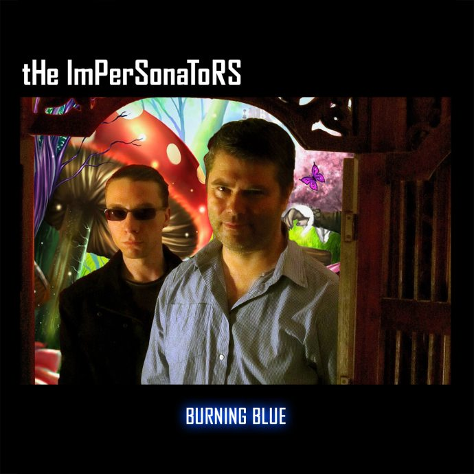 The Impersonators, Burning Blue
