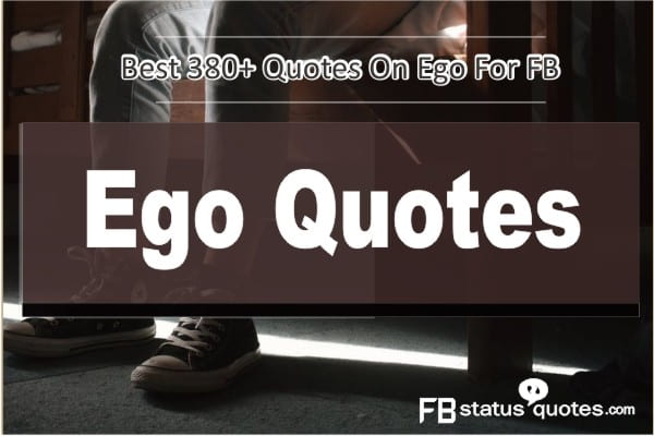 ego quotes quotes on ego for fb a big collection