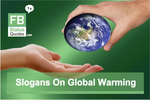 Slogans On Global Warming