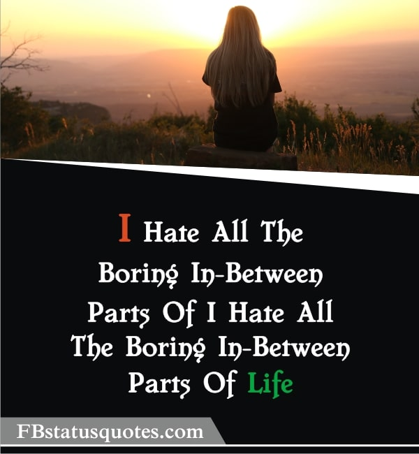 Best Quotes About Boring Life