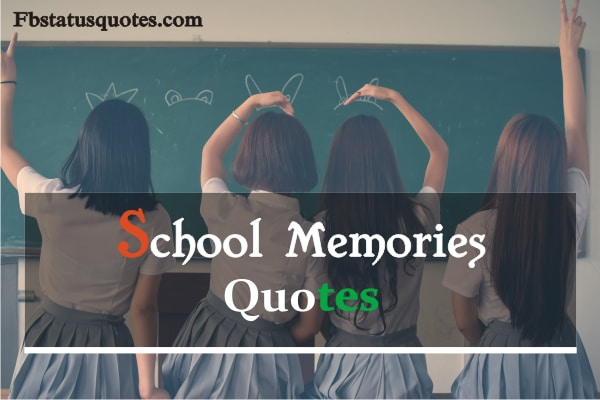School Memories Quotes