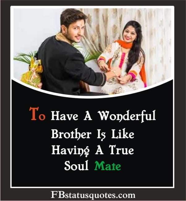 To Have A Wonderful Brother Is Like Having A True Soul Mate