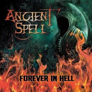 ANCIENT SPELL - FOREVER IN HELL