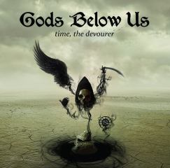 GODS BELOW US - TIME, THE DEVOURER