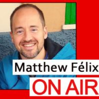 Today on Matthew Félix On Air!
