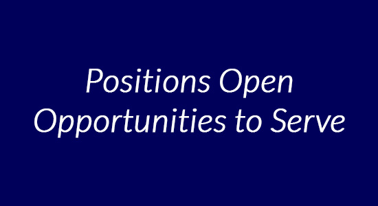 Positions Open – Opportunities to Serve