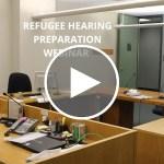 Webinar | Refugee Hearing Preparation