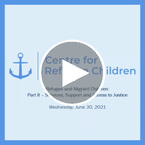 Webinar | Unaccompanied and Separated Children, Part Two