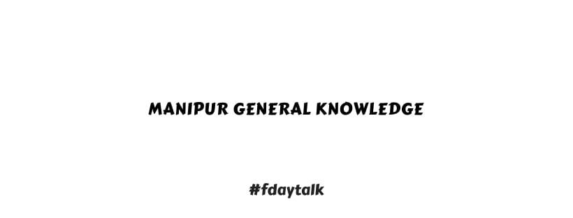 Manipur General Knowledge