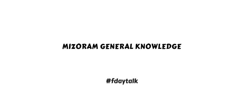 Mizoram General Knowledge
