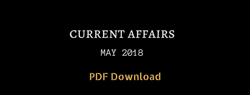 Current affairs May 2018 in English PDF Download