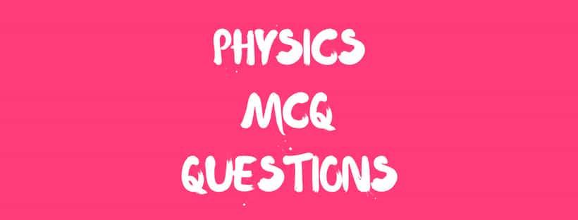 physics gk questions 2018