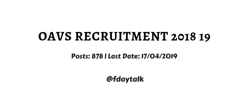 OAVS Recruitment 2018 19