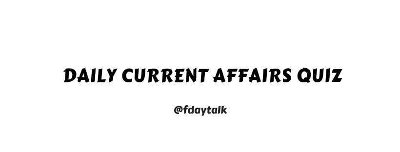 daily current affairs quiz questions