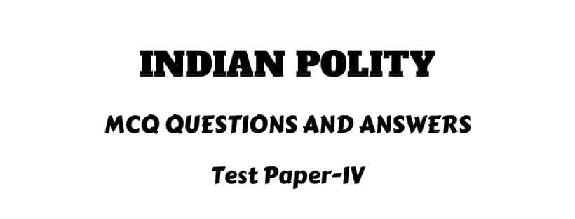 India Constitution Practice Test Papers 2020-21
