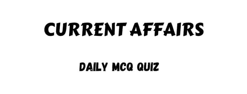 Daily Current Affairs Quiz For UPSC