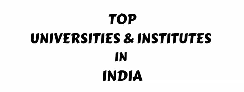 Top Universities colleges and Institutes in India Ranking