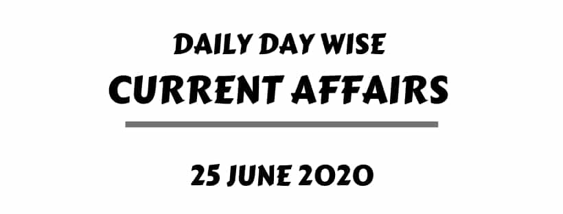 current affairs 25 june 2020 one liner