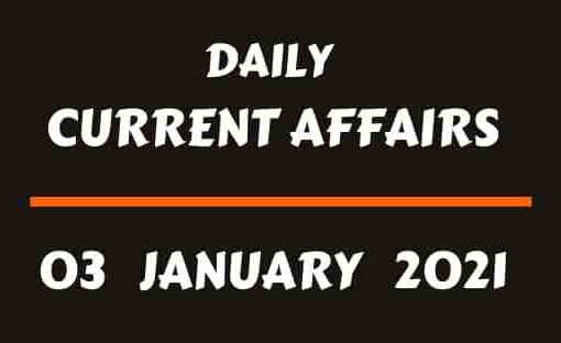 Current Affairs 3 January 2021 online