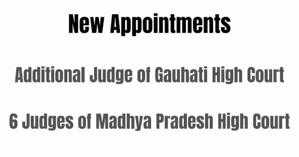New Additional Judge of Gauhati High Court and 6 Judges of Madhya Pradesh High Court