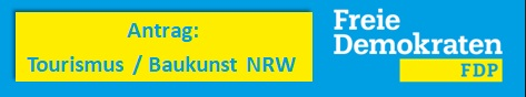 Antrag: Tourismus / Baukunst NRW