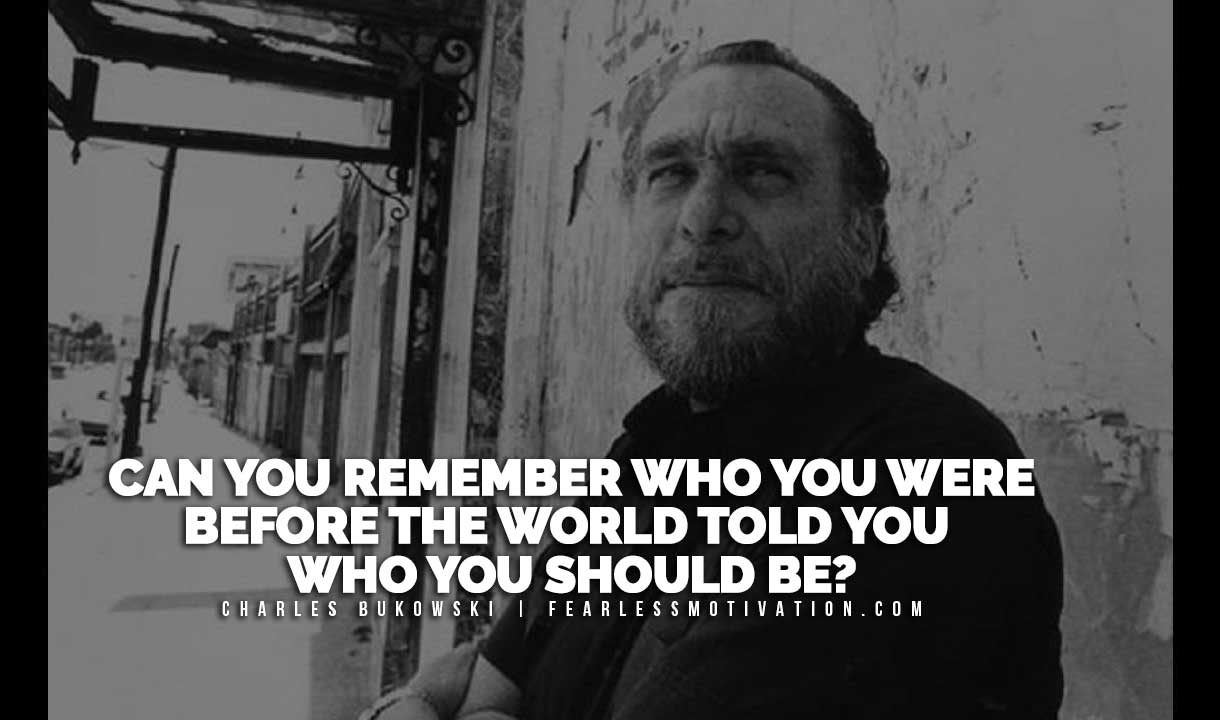 10 Thought Provoking Charles Bukowski Quotes The Man Who