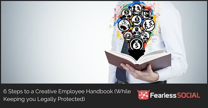 6 Steps to a Creative Employee Handbook (While Keeping you Legally Protected)