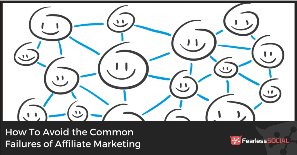 How To Avoid the Common Failures of Affiliate Marketing