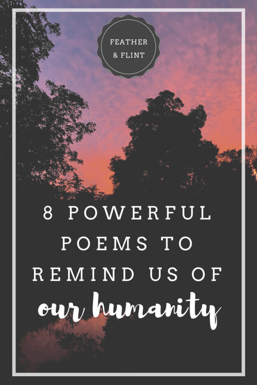 8 Powerful Poems About Humanity & Empathy   Feather & Flint