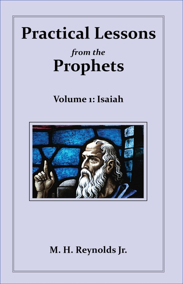 Practical Lessons from the Prophets Volume 1: Isaiah