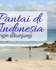 Quiz Time: Tebak Nama Pantai di Indonesia
