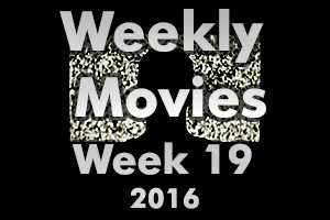 Weekly Movies - Week 19