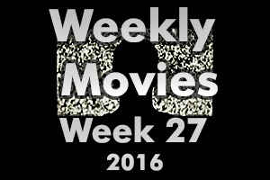 Weekly Movies - Week 27