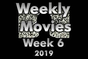 Weekly Movies 2019 – Week 6