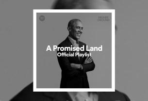 Barack Obama, Barack Obama playlist, Barack Obama top 20 songs, obama playlist, Barack Obama presidency songs, Barack Obama white house songs list, Barack Obama memoir, A Promised Land, obama A Promised Land playlist, barack obama A Promised Land memoir