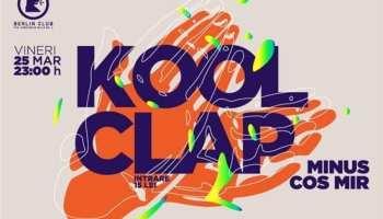 Kool Clap, Minus si Cos Mir @ Berlin Club