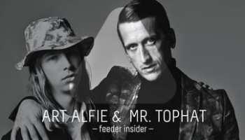 feeder insider w/ Art Alfie & Mr. Tophat