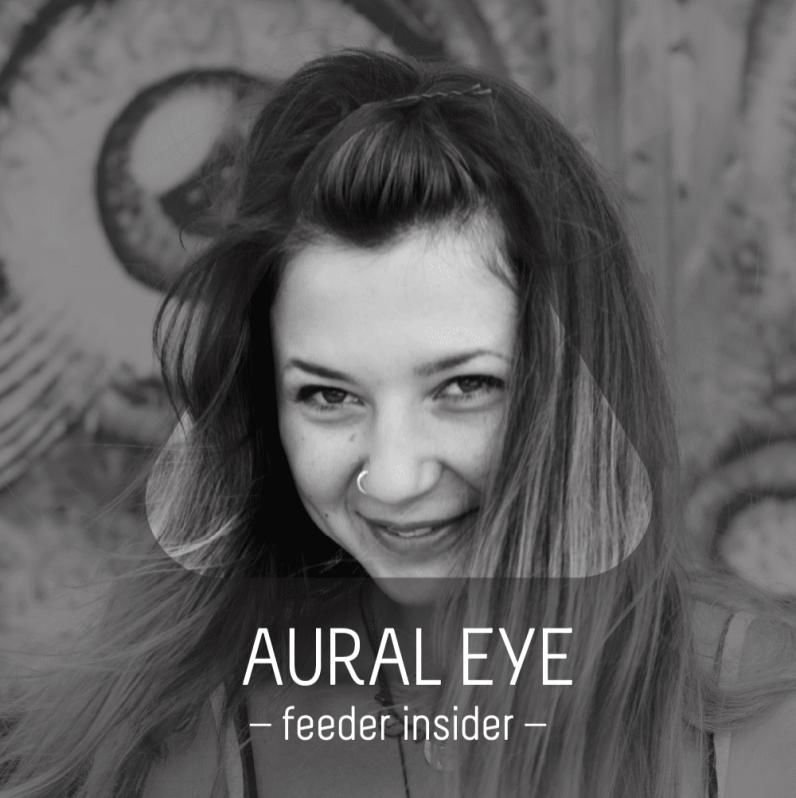 feeder insider w/ Aural Eye