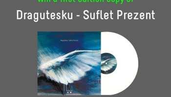 NEW CONTEST: Win a first edition vinyl copy of Dragutesku - Suflet Prezent EP [feeder sound]