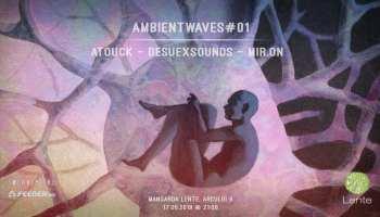 Ambientwaves#01 atouck mir.on DesuExSounds