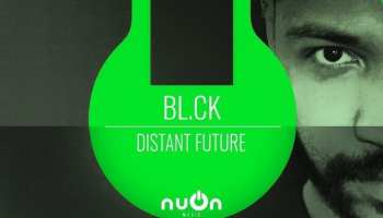 "nuOn music is back to make fire with a new single, it's time for ""Distant Future"" by BL.CK"