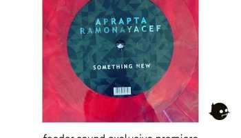 Aprapta and Ramona Yacef - Something New 01