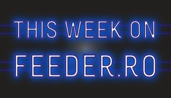this week on feeder.ro 2021