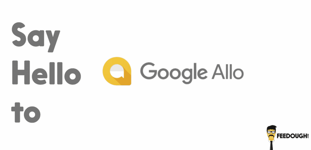 Say hello to google allo whatsapps new competitor feedough feeds google allo stopboris Gallery