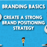 What is brand positioning? Create a strong brand positioning strategy