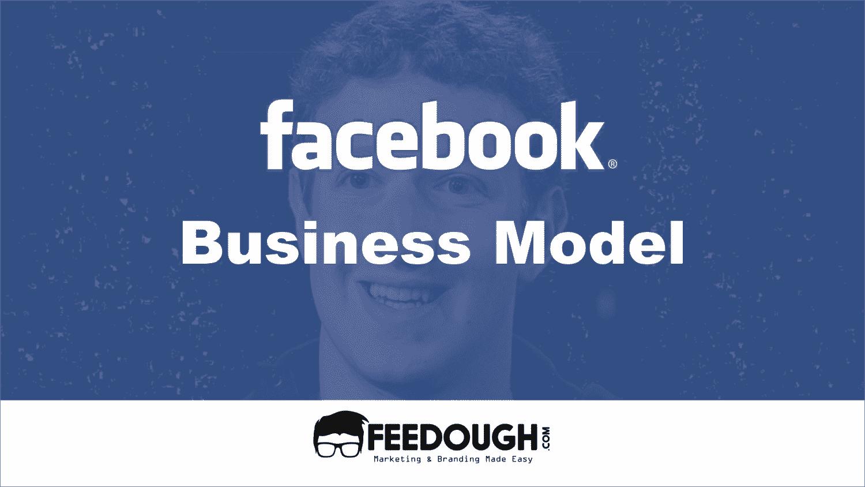 Facebook Business Model – How Facebook Makes Money? – Feedough